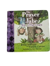 The Prayer of Jabez for Little Ones Bruce Wilkinson 2001 Board Book Kids - $5.93