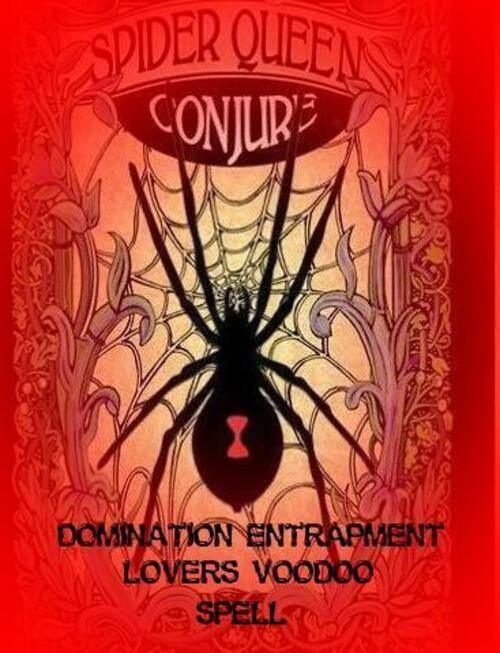 Primary image for SPIDER QUEEN VOODOO CONJURE  *Domination & ENTRAPMENT in Love matters* haunted