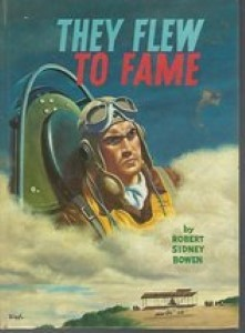 They Flew to Fame by Bowen, Robert Sidney