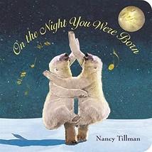 On the Night You Were Born [Board book] Tillman, Nancy - $7.99