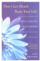 Don't Let Death Ruin Your Life: A Practical Guide to Reclaiming Happines... - $11.87