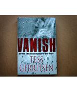 Vanish a Novel Mystery Thriller by Tess Gerritsen - $4.50