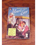 Yours Ever Paperback Book, by Maysie Greig, A Dell Book, no. 446 - $4.95