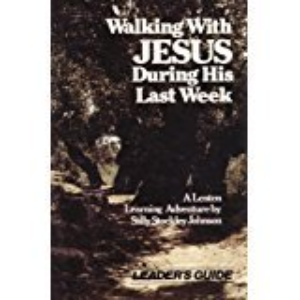 Walking With Jesus During His Last Week by Johnson, Sally