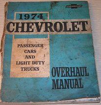 1974 Chevrolet Overhaul Manual Passenger Cars and Light Duty Trucks Orig... - $5.99
