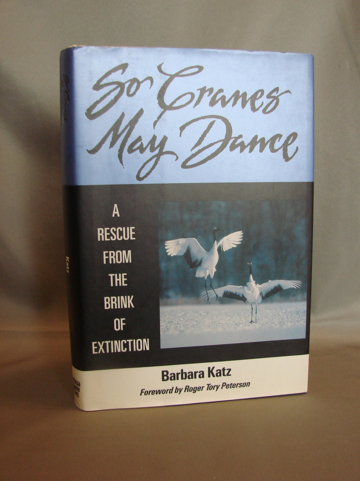 Signed, New :So Cranes May Dance: A Rescue from the Brink of Extinction