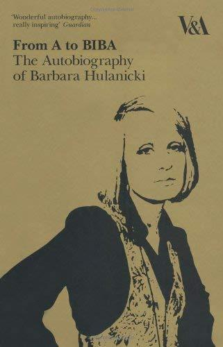 Primary image for From A to Biba: The Autobiography of Barbara Hulanicki [Paperback] Hulanicki, Ba