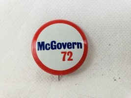1972 McGovern 72 George McGovern Presidential Election Campaign Pin  - $4.90