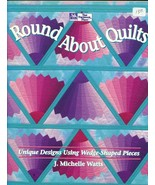 Round About Quilts Unique Designs Using Wedge-Shaped Pieces Book 55 pgs ... - $14.37