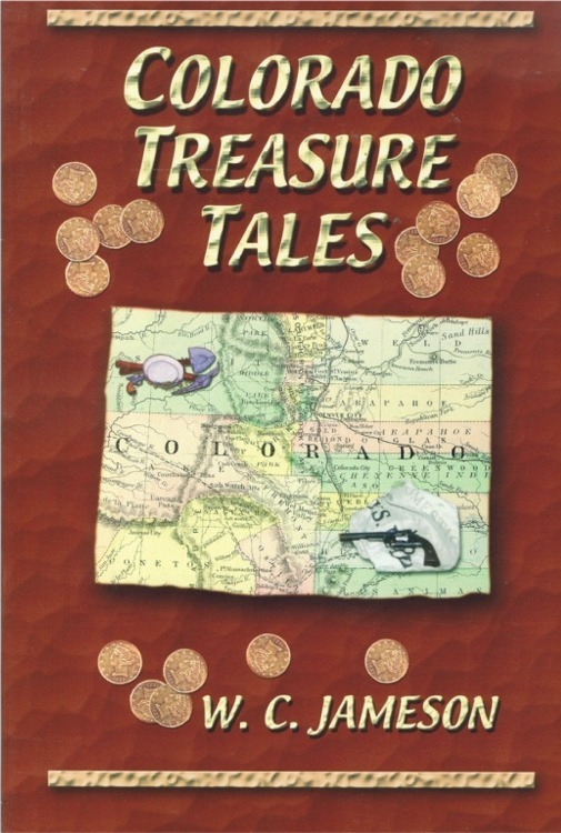 Colorado Treasure Tales ~ Lost & Buried Treasure