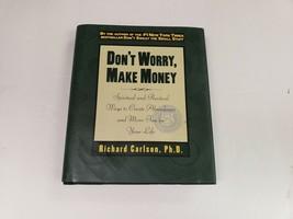 Don't Worry, Make Money: Spiritual & Practical Ways Richard Carlson - $4.90