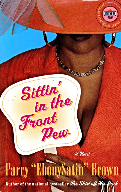 "Sittin' in the Front Pew by Parry ""EbonySatin"" Brown"