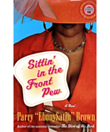 "Sittin' in the Front Pew by Parry ""EbonySatin"" Brown - $5.75"