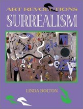 Art Revolutions: Surrealism by Linda Bolton (2000, Hardcover) LInda Bolton - $19.60