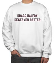 Draco Malfoy deserved better Sweater Sweatshirt WHITE - $30.00