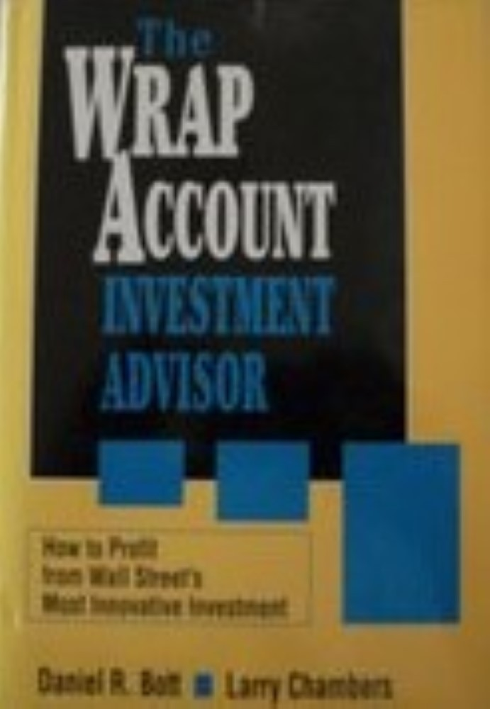 The Wrap Account Investment Advisor: How to Profit from Wall Street's