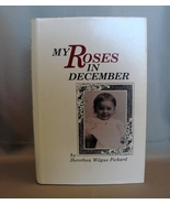My Roses in December Dorothea Wilgus Pickard (Signed) New First - $11.99