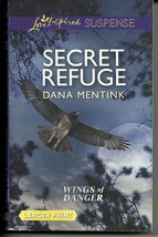 Secret Refuge Dana Mentink (Wings of Danger)(Love Inspired LP Suspense)P... - $2.25