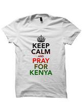 PRAY FOR KENYA T-SHIRT KEEP CALM SHIRTS WITH WORDS #PRAYFORKENYA #ALLLIV... - $14.85