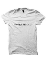 PROFRESHIONAL T-SHIRT WITH WORDS COOL SHIRTS GIFTS FOR TEENS CHRISTMAS G... - $17.82