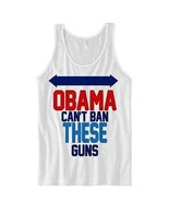 Obama Can't Ban These Guns Tank Top July 4th Shirt #IndependenceDay Chea... - $21.78