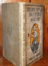 Story Hour Readers Book One (1913) by Ida Coe and Alice J. Christie - $15.00