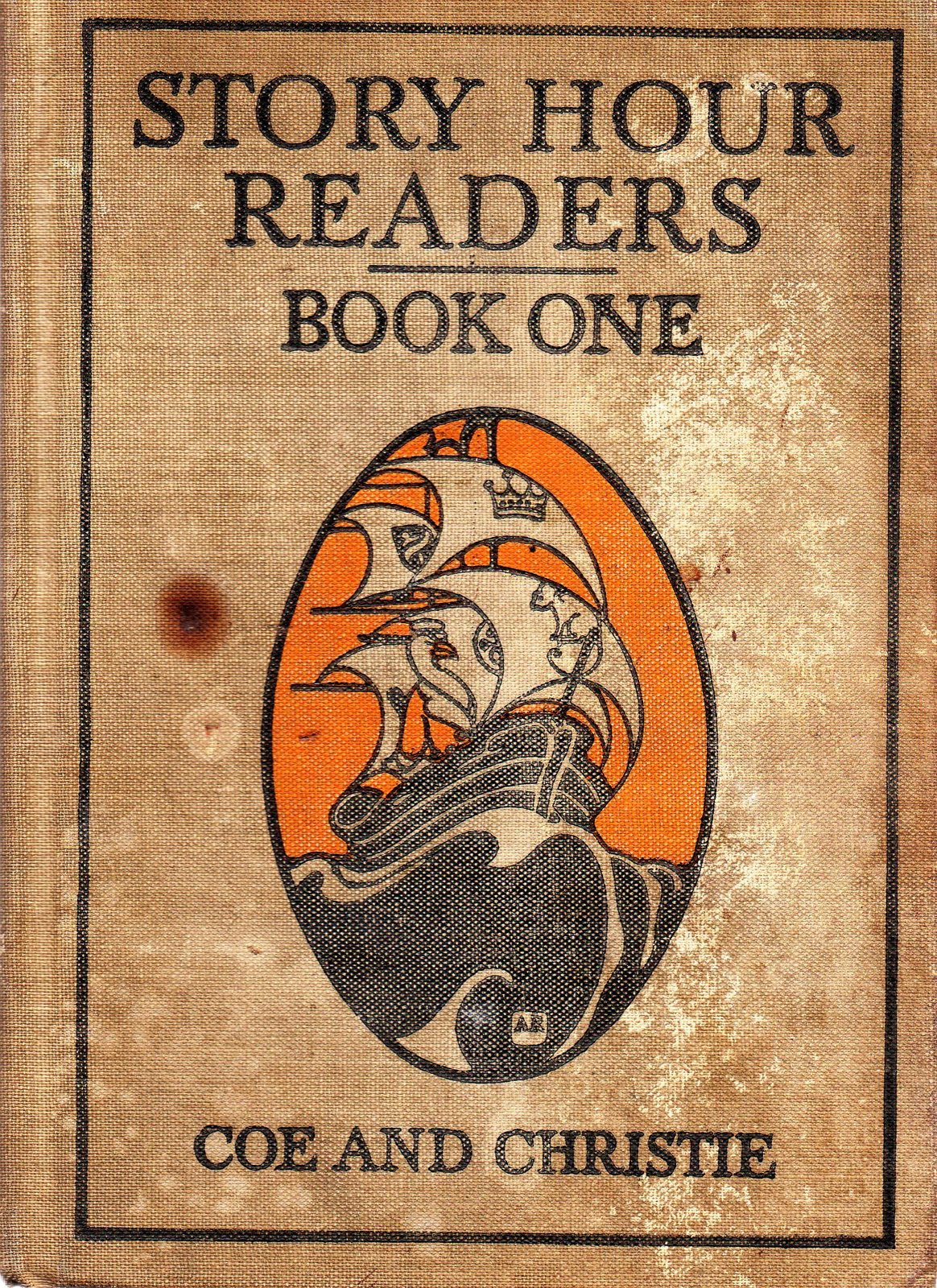 Story Hour Readers Book One (1913) by Ida Coe and Alice J. Christie