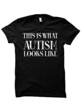 AUTISM T-SHIRT THIS IS WHAT AUTISM LOOKS LIKE SPECIAL GIFTS CHRISTMAS GI... - $17.82