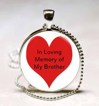 In Loving Memory of My Brother Photo Glass Dome Necklace Pendant (PD0285) - $10.99