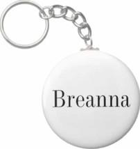 2.25 Inch Breanna Name Button Keychain  (NKC0363) - $3.25
