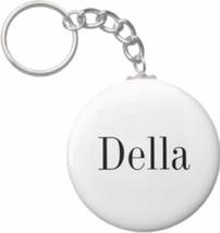 2.25 Inch Della Name Button Keychain - $3.25