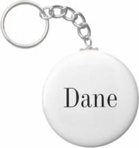 2.25 Inch Dane Name Button Keychain - $3.25