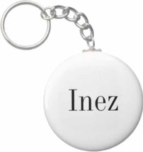 2.25 Inch Inez Name Button Keychain - $3.25