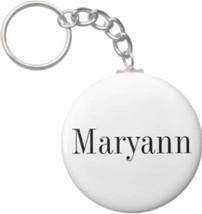 2.25 Inch Maryann Name Button Keychain - $3.25