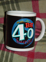Amcan Oh No The Big 40 Four.oh.!  Coffee Cup - $15.00