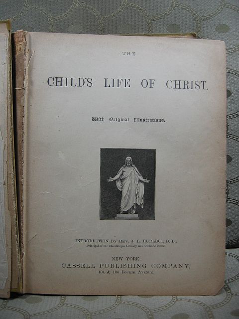 The Child's Life of Christ Cassell Publishing 1889