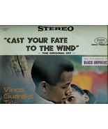 CAST YOUR FATE TO THE WIND  * VINCE GUARALDI TRIO *  LP  BLACK ORPHEUS - $3.00