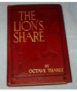 The Lion's Share Octave Thanet 1907 Fiction Young Adult Book  - $7.95
