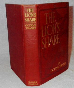 The Lion's Share Octave Thanet 1907 Fiction Young Adult Book
