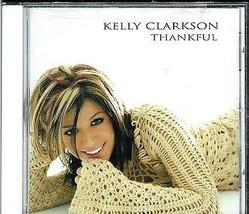 KELLY  CLARKSON  * THANKFUL * - $3.00