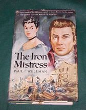 The Iron Mistress by Paul I. Wellman 1951 HBDJ 1st. Ed. Jim Bowie - $5.00