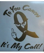 Humorous To You Cancer It's My Call Cancer Awar... - $6.50