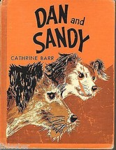 DAN AND SANDY by Cathrine Barr;1959 HC;2 homeless dogs want to join a pe... - $9.97