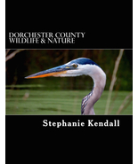 Dorchester Wildlife & Nature by Stephanie Kendall (softcover, 2015) - $25.00