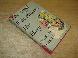 The angel who pawned her harp [Jan 01, 1954] Terrot, Charles