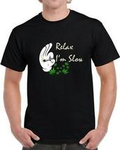 Relax I'm  Slow 420 Canna T Shirt image 1