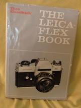 The Leicaflex Book - Theo Kisselbach 1969 First Edition - $25.74