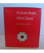 Echoes from Old China by K.S. Tom, M.D. Signed - $35.00