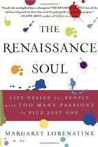The Renaissance Soul: Life Design for People with Too Many Passions to Pick Just image 1