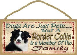 Dogs Are Just Pets But A Border Collie Is Part Of The Family Dog Sign Pl... - $12.86